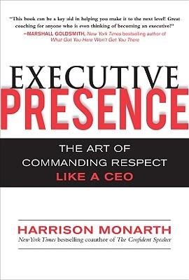 Executive Presence By Monarth, Harrison