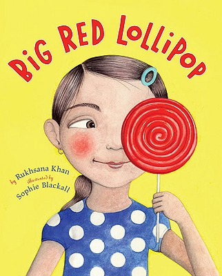 Big Red Lollipop By Khan, Rukhsana/ Blackall, Sophie (ILT)