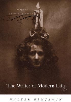 The Writer of Modern Life By Benjamin, Walter