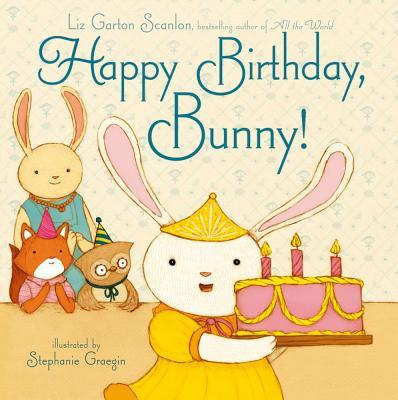 Happy Birthday, Bunny! By Scanlon, Liz Garton/ Graegin, Stephanie (ILT)