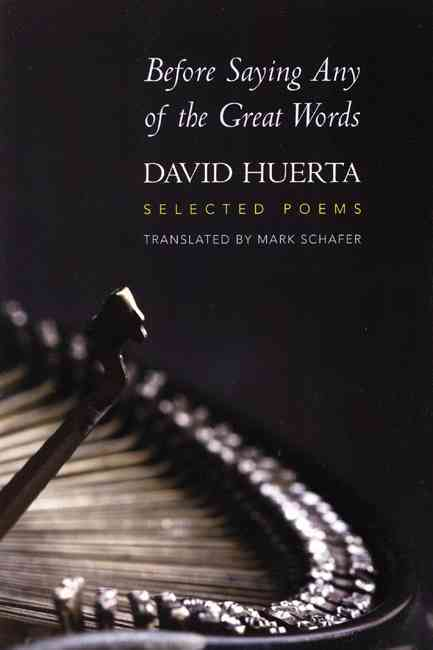 Before Saying Any of the Great Words By Huerta, David/ Schafer, Mark (TRN)
